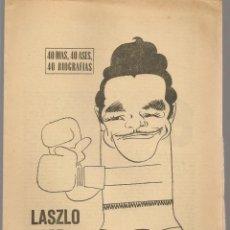 Coleccionismo deportivo: 40 DIAS, 40 ASES, 40 BIOGRAFIAS. LASZLO PAPP. EL INVENCIBLE. MARCA, 13 JULIO 1967. (ST/A1). Lote 152468918