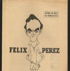 Coleccionismo deportivo: 40 DIAS, 40 ASES, 40 BIOGRAFIAS. FELIX PÉREZ. MARCA, 9 AGOSTO 1967. (ST/A1). Lote 152477986