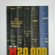 Coleccionismo deportivo: SUPLEMENTO ESPECIAL DIARIO MARCA NUMERO Nº 20000 - EXTRA HISTORIA 1942-2003. TDKR46. Lote 152779994
