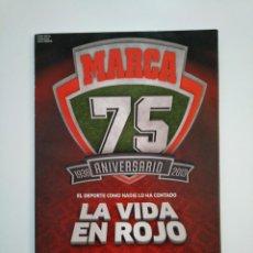 Coleccionismo deportivo: MARCA EXTRA 75 ANIVERSARIO 1938 - 2013 SUPLEMENTO ANUARIO ESPECIAL 75 AÑOS - LA VIDA EN ROJO TDKR46. Lote 152780154