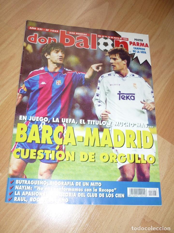 DON BALON N' 1023 1995 BARCELONA MADRID ESPECIAL BUTRAGUEÑO ENTREVISTA NAYIM ZARAGOZA (Coleccionismo Deportivo - Revistas y Periódicos - Don Balón)