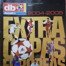 Coleccionismo deportivo: REVISTA DON BALÓN EXTRA COPAS EUROPEAS 2004-2005. Lote 156542770
