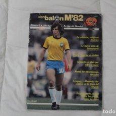 Coleccionismo deportivo: REVISTA DON BALÓN. Nº 1 EXTRA MENSUAL MUNDIAL ESPAÑA '82. ZICO EN PORTADA.. Lote 158702806