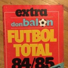 Coleccionismo deportivo: DON BALON EXTRA Nº7 - FUTBOL TOTAL 84/85 - MAYO/JUNIO 1985 - 160 PAGINAS. Lote 160418270
