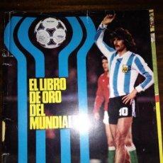 Coleccionismo deportivo: DON BALÓN EXTRA. LIBRO DE ORO DEL MUNDIAL 1978. Lote 160650938