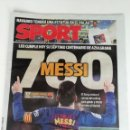 Coleccionismo deportivo: SPORT: MESSI CUMPLE 700 PARTIDOS DE AZULGRANA. Lote 161194162