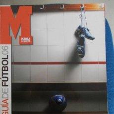 Coleccionismo deportivo: GUIA DE FUTBOL MARCA 2006. Lote 161296450