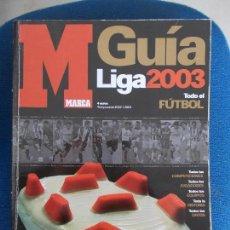 Coleccionismo deportivo: GUIA DE DE LA LIGA MARCA 2003. Lote 161296766