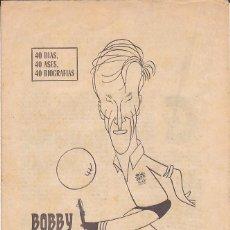 Coleccionismo deportivo: 40 DIAS 40 ASES 40 BIOGRAFIAS MARCA BOBBY CHARLTON. Lote 162687146