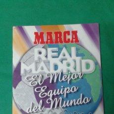 Coleccionismo deportivo: REVISTA MARCA REAL MADRID EL MEJOR EQUIPO DEL MUNDO. Lote 163742282