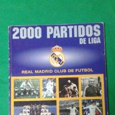Coleccionismo deportivo: 2000 PARTIDOS DE LIGA, REAL MADRID CLUB DE FUTBOL, 1000 PARTIDOS EN CASA. Lote 163743942