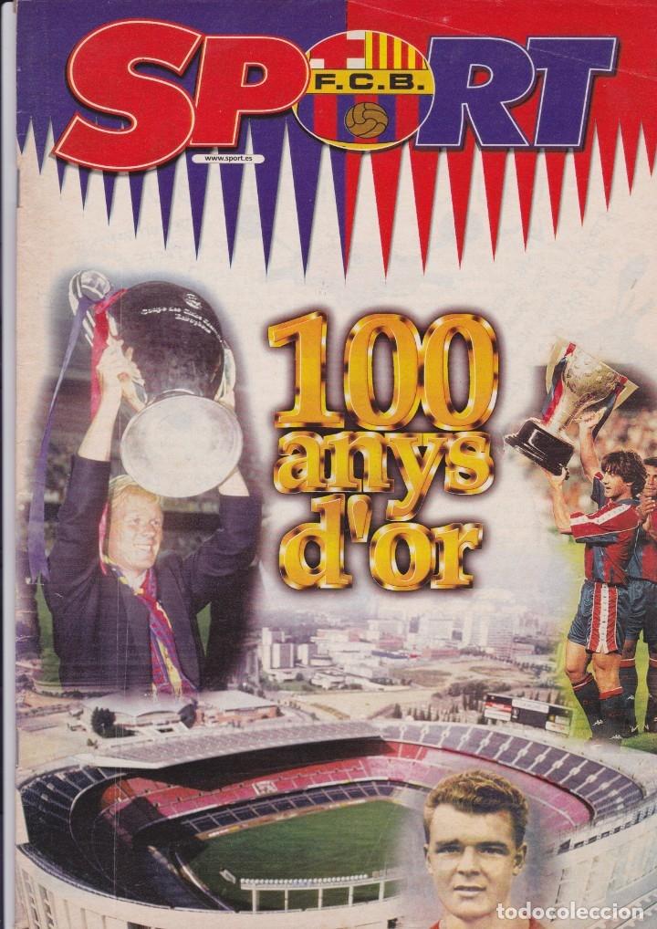 CENTENARIO DEL BARÇA. EXTRA SPORT 100 ANYS D´ OR. Y UNA REVISTA SORPRESA DE REGALO (Coleccionismo Deportivo - Revistas y Periódicos - Sport)
