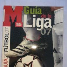 Coleccionismo deportivo: GUÍA DE LA LIGA 2007 DE MARCA -PERFECTO ESTADO-. Lote 194329070