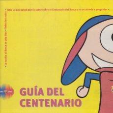 Coleccionismo deportivo: BARÇA: GUÍA DEL CENTENARIO. 1998. Lote 167701660