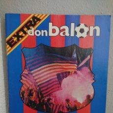 Coleccionismo deportivo: EXTRA DON BALÓN 1985 : L ANY DEL BARÇA / 96 PÁGINAS, EXCELENTE ESTADO FC BARCELONA. Lote 168834084