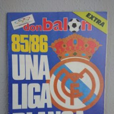 Coleccionismo deportivo: EXTRA DON BALON 85/86 UNA LIGA BLANCA REAL MADRID / EXCELENTE ESTADO. Lote 168834541