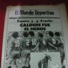 Coleccionismo deportivo: EL MUNDO DEPORTIVO Nº 19726. 3-0 ESPAÑA-ARGELIA. CALDERE FUE EL HEROR... 13 JUNIO 1986 . Lote 169294160