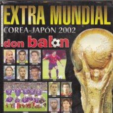 Coleccionismo deportivo: EXTRA DON BALON MUNDIAL COREA-JAPON 2002.CONTIENE APENDICE. Lote 172397209