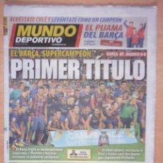 Coleccionismo deportivo: PERIODICO MUNDO DEPORTIVO NUEVO BARCELONA CAMPEON SUPERCOPA ESPAÑA TEMPORADA 2013 2014 13 14. Lote 173153355