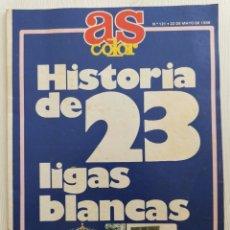 Coleccionismo deportivo: REVISTA AS COLOR N°121 AÑO 1988 - HISTORIA DE 23 LIGAS BLANCAS - REAL MADRID - FUTBOL. Lote 173230434