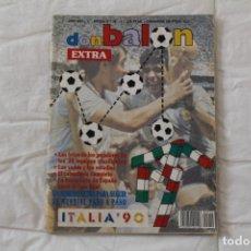 Coleccionismo deportivo: REVISTA DON BALÓN. EXTRA Nº 19. MUNDIAL DE FÚTBOL ITALIA 90. Lote 174292988