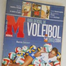 Coleccionismo deportivo: GUIA OFICIAL DE VOLEIBOL 2003-2004 , MARCA . Lote 175783128