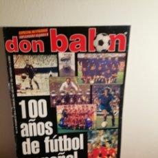 Coleccionismo deportivo: DON BALON ESPECIAL. 100 AÑOS DEL FÚTBOL ESPAÑOL.. Lote 176411117