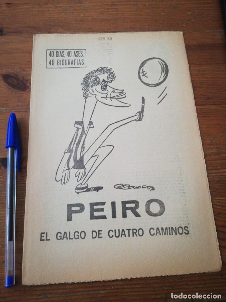 40 DÍAS, 40 ASES, 40 BIOGRAFIAS. PEIRO. EL GALGO DE CUATRO CAMINOS. (Coleccionismo Deportivo - Revistas y Periódicos - Marca)