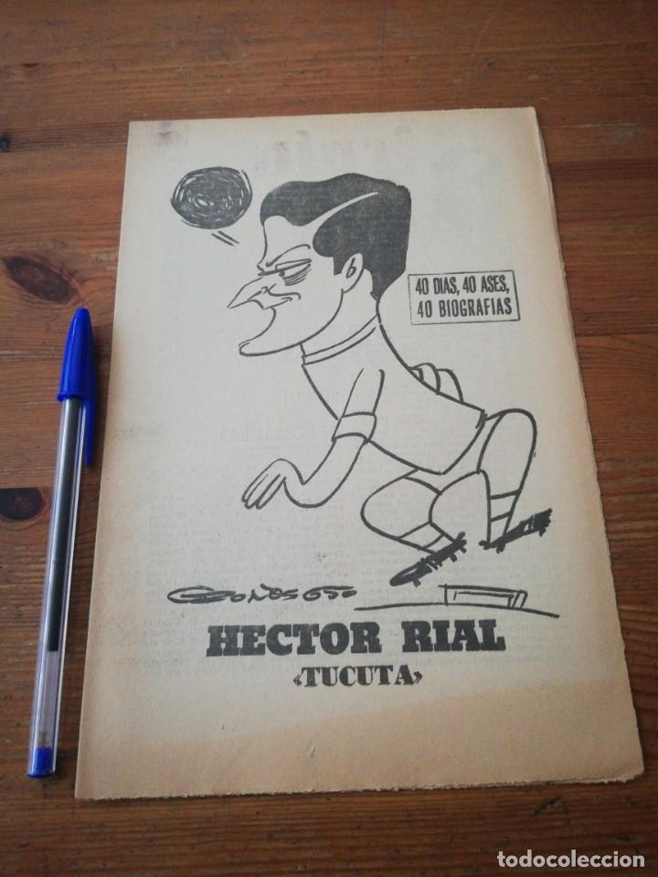 40 DÍAS, 40 ASES, 40 BIOGRAFIAS. HÉCTOR RIAL. TUCUTA. (Coleccionismo Deportivo - Revistas y Periódicos - Marca)