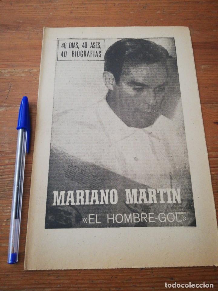 40 DÍAS, 40 ASES, 40 BIOGRAFIAS. MARIANO MARTÍN. EL HOMBRE-GOL. (Coleccionismo Deportivo - Revistas y Periódicos - Marca)