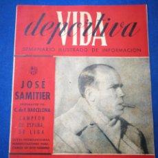 Coleccionismo deportivo: REVISTA VIDA DEPORTIVA- JOSÉ SAMITIER, ENTRENADOR BARÇA CAMPEÓN LIGA 1944-45 (21 MAYO 1945). Lote 177601560