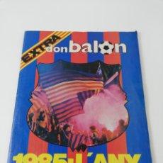 Coleccionismo deportivo: EXTRA DON BALON LIGA 1985 L'ANY DEL BARÇA, FC BARCELONA CAMPEON 84-85 POSTER.. Lote 177878417