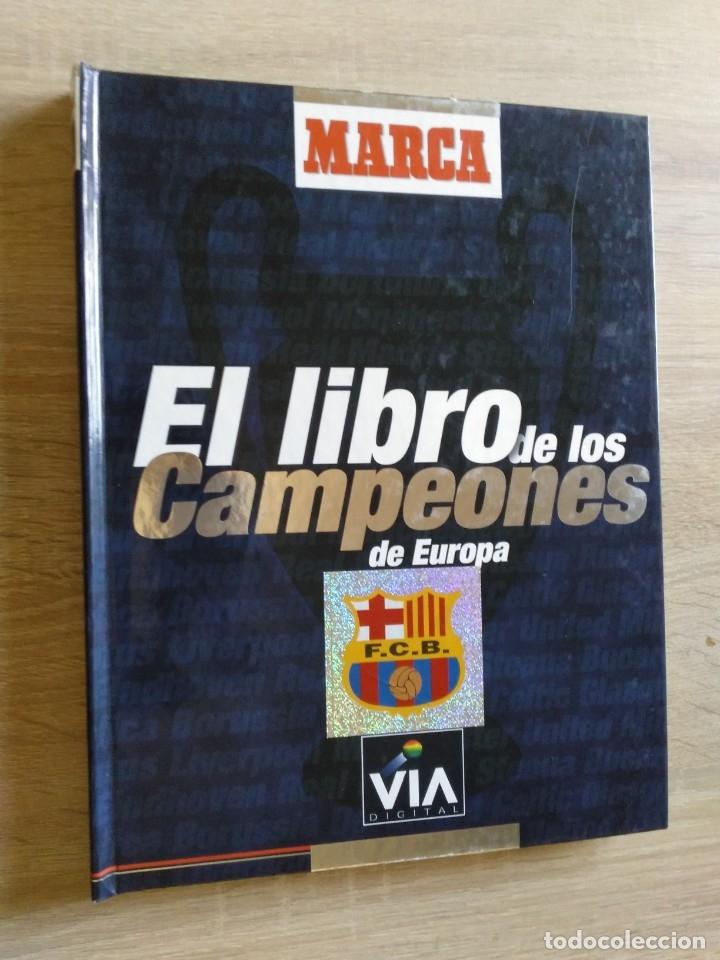 EL LIBRO DE LOS CAMPEONES DE EUROPA * MARCA * VIA DIGITAL * COMPLETO (Coleccionismo Deportivo - Revistas y Periódicos - Marca)