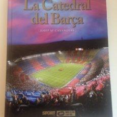 Collezionismo sportivo: LIBRO LA CATEDRAL DEL BARÇA -BODAS DE ORO CAMP NOU -ARTICULO FICHAJE MARADONA BARCELONA ROOKIE. Lote 178741477