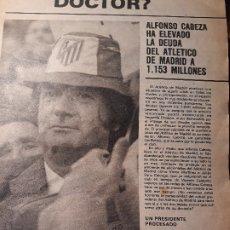 Coleccionismo deportivo: ¿ QUE TE PASA DOCTOR? .ALFONSO CABEZA ELEVA LA DEUDA DEL ATLETICO DE MADRID - 4 HOJAS - AÑO 1982. Lote 179963902