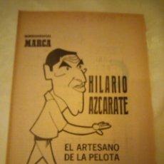 Coleccionismo deportivo: 22 JULIO 1971. HILARIO AZCARATE ,EL ARTESANO DE LA PELOTA. MINIBIOGRAFIAS MARCA.FUTBOLISTA. Lote 180977581