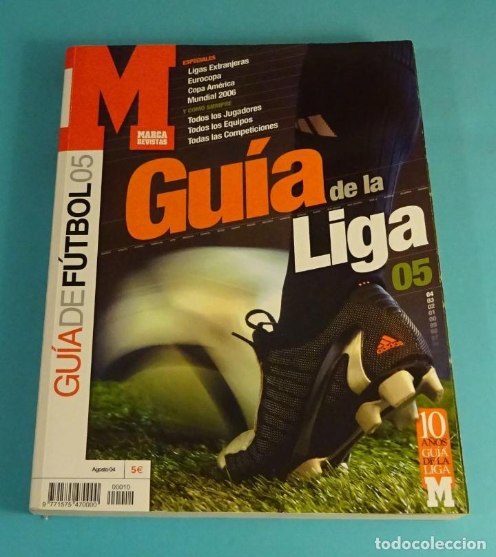 GUÍA DE FÚTBOL. GUÍA DE LA LIGA 05. MARCA (Coleccionismo Deportivo - Revistas y Periódicos - Marca)