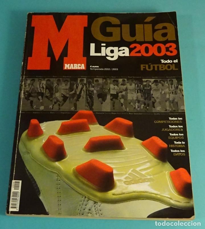 GUÍA DE FÚTBOL. GUÍA DE LA LIGA 03. MARCA (Coleccionismo Deportivo - Revistas y Periódicos - Marca)
