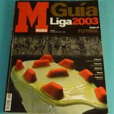 Coleccionismo deportivo: GUÍA DE FÚTBOL. GUÍA DE LA LIGA 03. MARCA. Lote 181849966