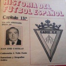 Coleccionismo deportivo: HISTORIA DEL FUTBOL ESPAÑOL - CADIZ C.F - CUADERNILLO 15 PAGINAS - AÑO 1984. Lote 183297068