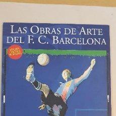 Coleccionismo deportivo: JOSEP SEGRELLES-LAS OBRAS DE ARTE DEL C.F.BARCELONA. Lote 185978157