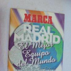 Coleccionismo deportivo: MARCA REAL MADRID - EL MEJOR EQUIPO DEL MUNDO - ÁLBUM INCOMPLETO. . Lote 186253491