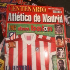 Coleccionismo deportivo: CENTENARIO, ATLÉTICO DE MADRID, DON BALÓN, EDICIÓN ESPECIAL N°65, AÑO XXXIX 1903-2003. Lote 190632185