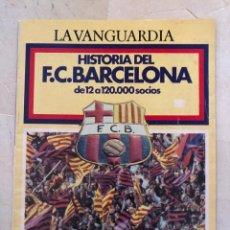 Coleccionismo deportivo: (MS)LA VANGUARDIA SUPLEMENTO LA HISTORIA DEL F.C. BARCELONA DE 12 A 120.000 SOCIOS-BARÇA. Lote 192132810