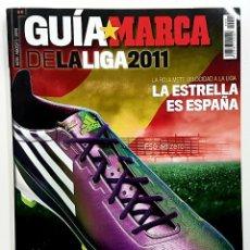 Coleccionismo deportivo: GUÍA MARCA DE LA LIGA 2011 TEMPORADA 2010 2011 - LA ESTRELLA ES ESPAÑA. Lote 192345167