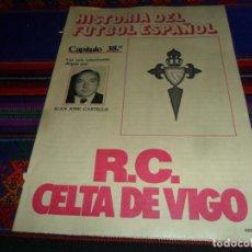 Coleccionismo deportivo: DON BALÓN, HISTORIA DEL FÚTBOL ESPAÑOL CAPÍTULO 38, R.C. CELTA DE VIGO. 1982 1983.. Lote 193695746