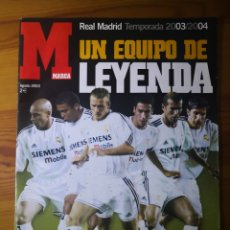 Coleccionismo deportivo: SUPLEMENTO DIARIO MARCA REAL MADRID 2003/2004 UN EQUIPO DE LEYENDA. Lote 195060017