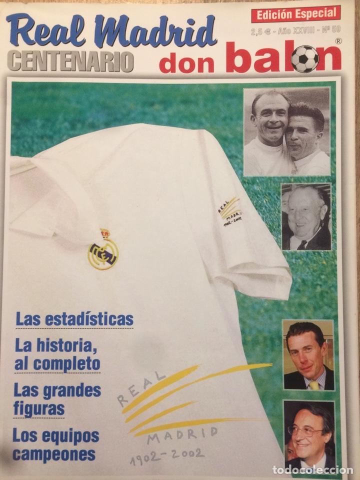 DON BALÓN, CENTENARIO REAL MADRID (Coleccionismo Deportivo - Revistas y Periódicos - Don Balón)