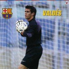 Coleccionismo deportivo: VALDÉS - F. C. BARCELONA. Lote 195299852
