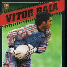 Coleccionismo deportivo: VITOR BAIA - F. C. BARCELONA. Lote 195301127